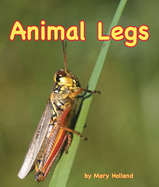 Can you smell with your feet? Do you dig your claws into a river's muddy bank to climb up and bask in the sun? Animals' legs are different from humans' in so many ways!