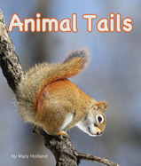 Learn about ways animals use their tails: to move on land, swim, warn others, steer, hold on to things, keep warm, balance, fly, attract a mate, and defend themselves!