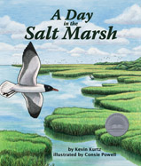 Enjoy a day in one of the most dynamic habitats on earth—the salt marsh. Fun-to-read, rhyming verse introduces readers to hourly changes in the marsh as the tide comes and goes.